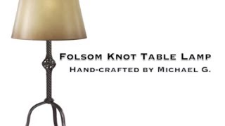 How It's Made - Folsom Knot Table Lamp