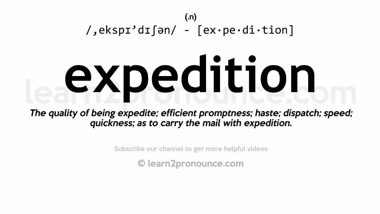 Pronunciation of Expedition  Definition of Expedition