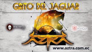 aztra el grito del jaguar video oficial
