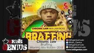 Chronic Law - Braffing (Raw) Morning Bliss Riddim - September 2018