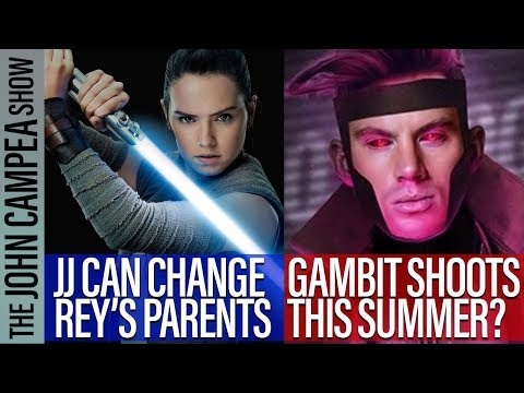 Gambit Could Shoot This Summer, JJ Can Change Rey's Parents - The John Campea Show