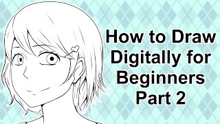 How to Draw Digitally for Beginners in Manga Studio 5/Clip Studio Paint  Part 2