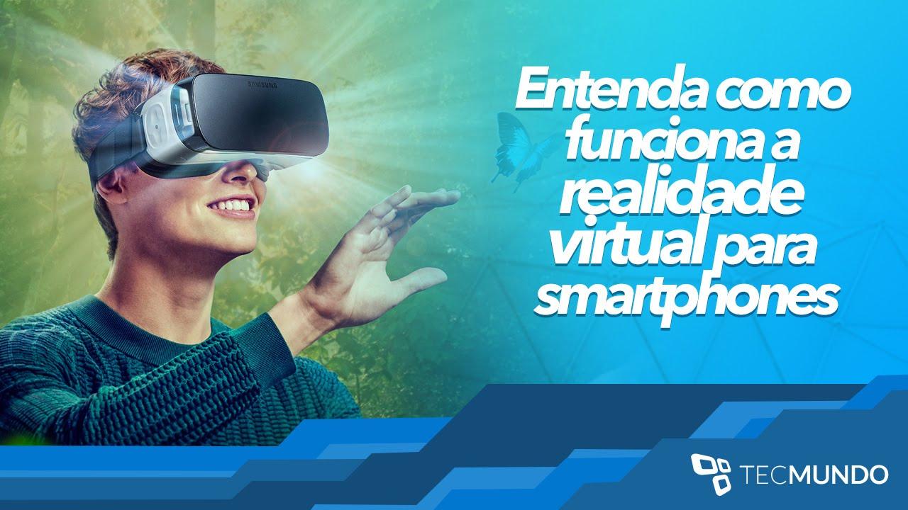Entenda como funciona a realidade virtual para smartphones ... ca3130e099