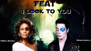 Michael Jackson Feat Whitney Houston - I Look To You [New Feat Song 2017]