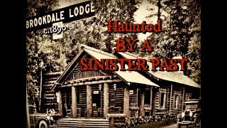 Unexplained Mysteries   Paranormal Activity   The Haunting Of Brookdale Lodge