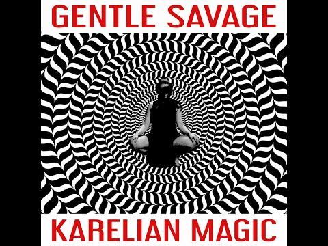 Gentle Savage - Karelian Magic (Official Music)