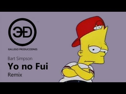Yo No Fui Remix Bart Simpson