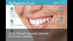 Solar Dental Cosmetic Dentist Kitchener Ontario Call 519-893-2790