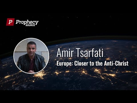Amir Tsarfati: Europe: Closer to the Anti Christ
