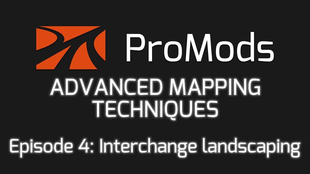 ProMods ETS2 Advanced Mapping Techniques - Episode 4: Interchange  landscaping