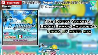 10.- Daddy Yankee - Shaky Shaky (Choguer) - Prod. By Mudo Mix  Grandes De La Costa Mix - Tribal 2017