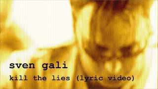 Sven Gali - Kill the Lies (lyric video)