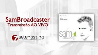 Transmitindo AO VIVO com Sam Broadcaster