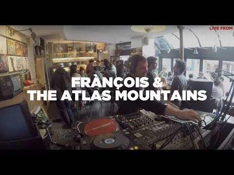 Frànçois & the Atlas Mountains • DJ Set • LeMellotron.com