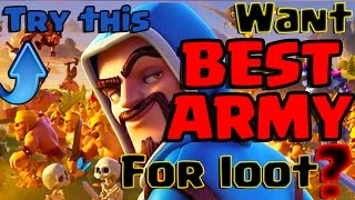 BEST ARMY for loot ! for any TH
