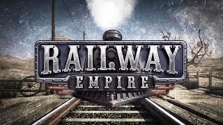RAILWAY EMPIRE - Gameplay Trailer - NEW TYCOON SIMULATOR GAMES 2017