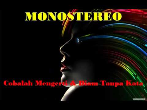 MONOSTEREO - Cobalah Mengerti Dan Diam Tanpa Kata(Audio)   The Remix NEt