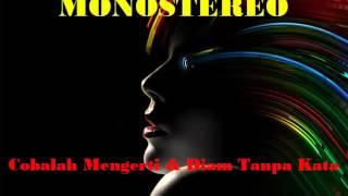MONOSTEREO - Cobalah Mengerti dan Diam Tanpa Kata(Audio) | The Remix NEt
