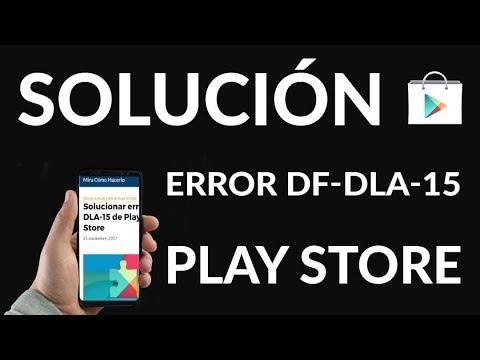 Solucionar Error DF-DLA-15 de Play Store