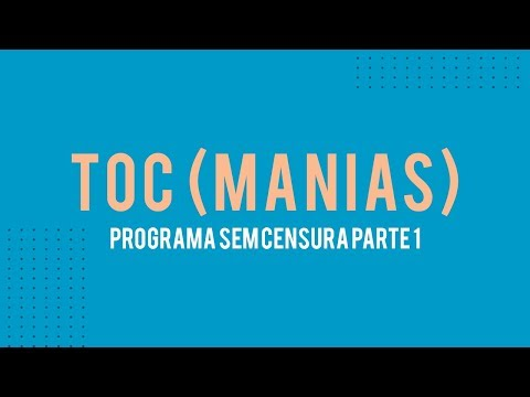 TOC (manias) Sem Censura - Ana Beatriz Silva - Pt....