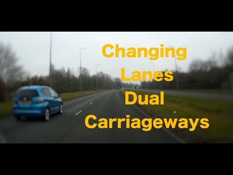 Changing lanes.  Dual carriageways