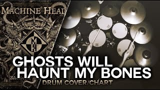 Machine Head - Ghosts Will Haunt My Bones [Drum Cover/Chart]