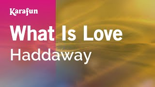 Karaoke What Is Love - Haddaway *