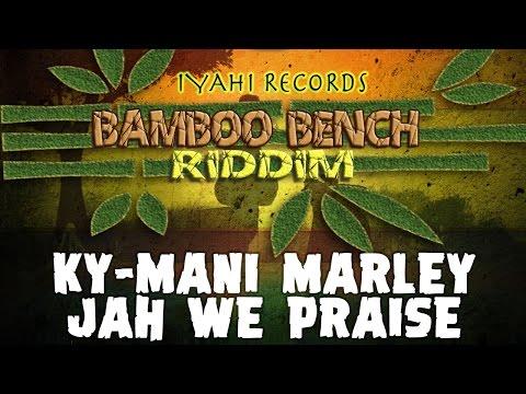 Ky-Mani Marley - Jah We Praise [Bamboo Bench Riddim | Official Audio 2017]
