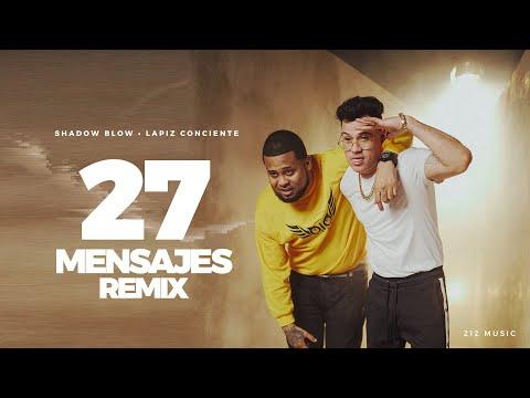Shadow Blow ❌ Lapiz Conciente 💌 27 Mensajes (Remix) 💌 2020 💌