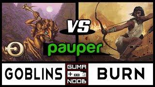 Pauper - GOBLINS vs BURN