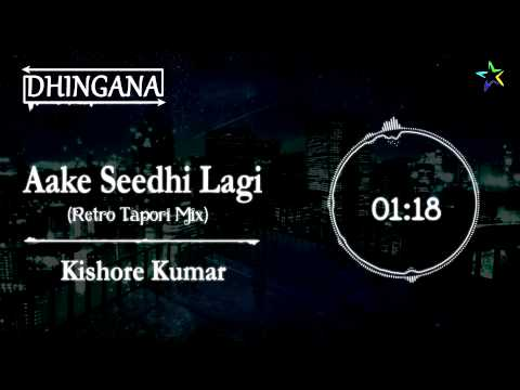 Aake Seedhi Lagi (Retro Tapori Mix) ~ Kishore Kumar