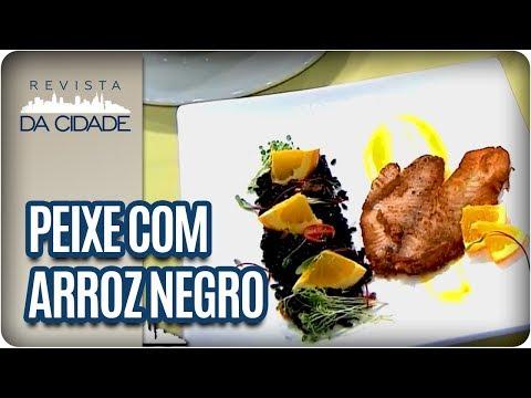 Filé De Peixe Com Arroz Negro - Revista Da Cidade (30/03/18)