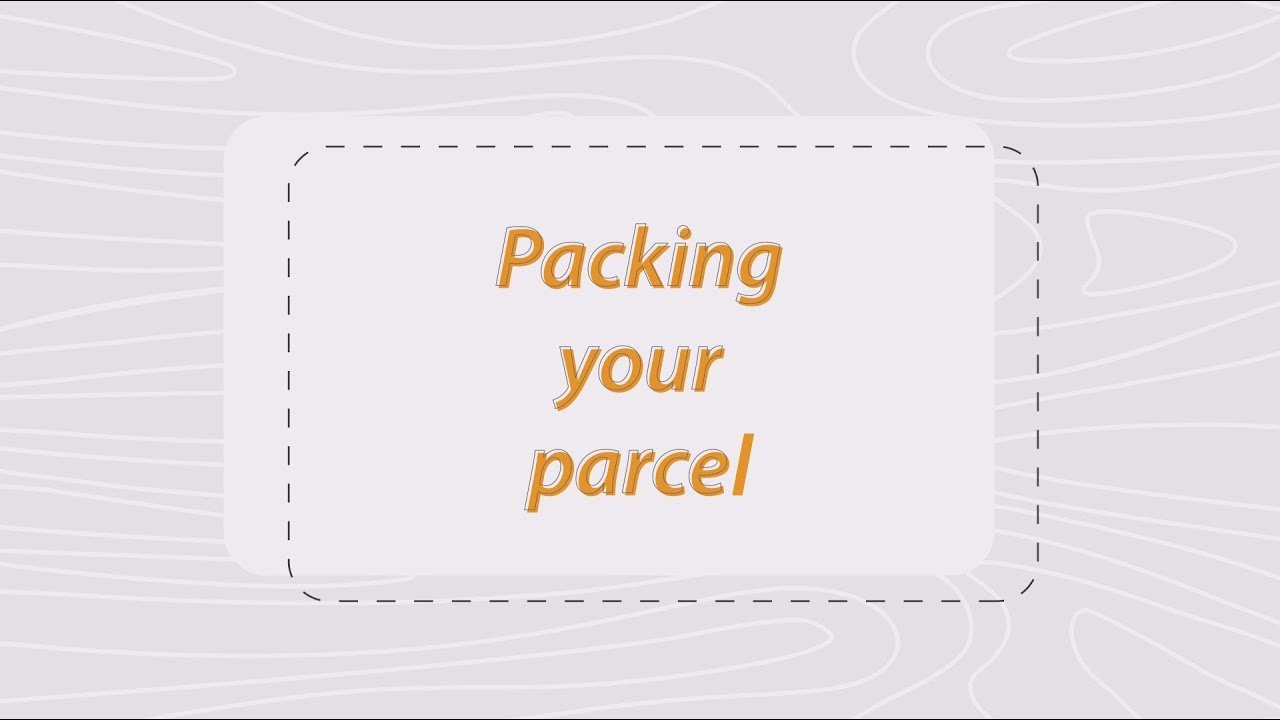 Packaging Information for Sending Parcels Worldwide
