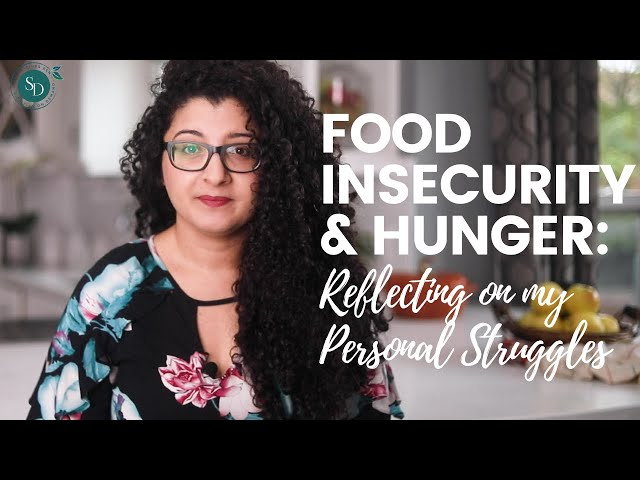 Food Insecurity and Hunger: Reflecting on My Personal Struggles