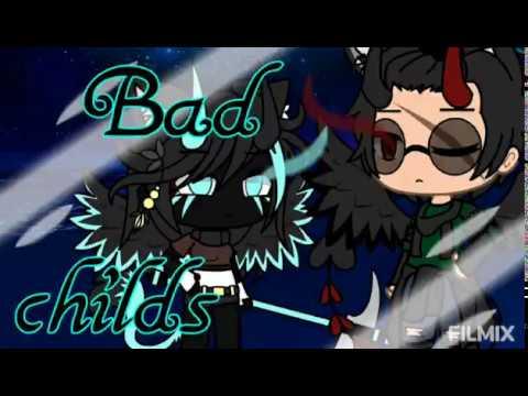 ×Bad Childs×[Glmv]Gachalife  