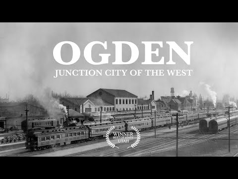 Ogden: Junction City of the West Documentary
