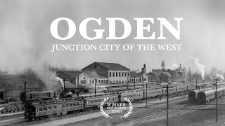 Ogden: Junction City of the West - Feature Documentary