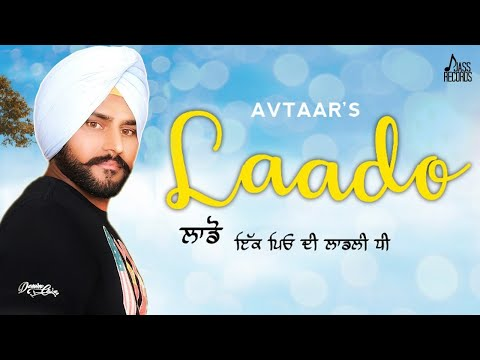 Laado | (Full Song) | Avtaar | New Punjabi Songs 2020 | Latest Punjabi Songs 2020 | Jass Records - Download full HD Video mp4