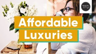"5 ""Luxuries"" That Are Actually Pretty Affordable 