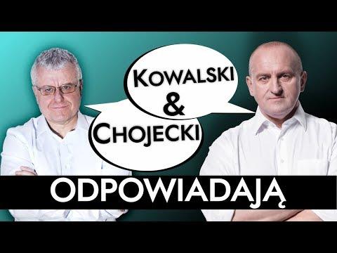 Kowalski & Chojecki ODPOWIADAJĄ 13.04.2018