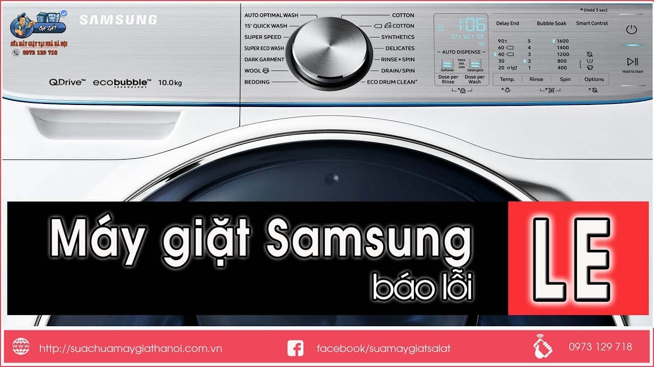 Máy Giặt Samsung Báo Lỗi LE, le, IE, E9 – Hướng dẫn cách sửa