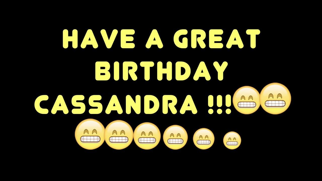 Happy Birthday Cassandra Best Worst Birthday Song Ever Youtube