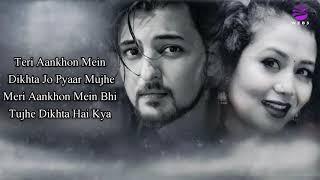 Teri Aankhon Mein (LYRICS) - Darshan Raval, Neha Kakkar | Manan Bhardwaj | Kumaar