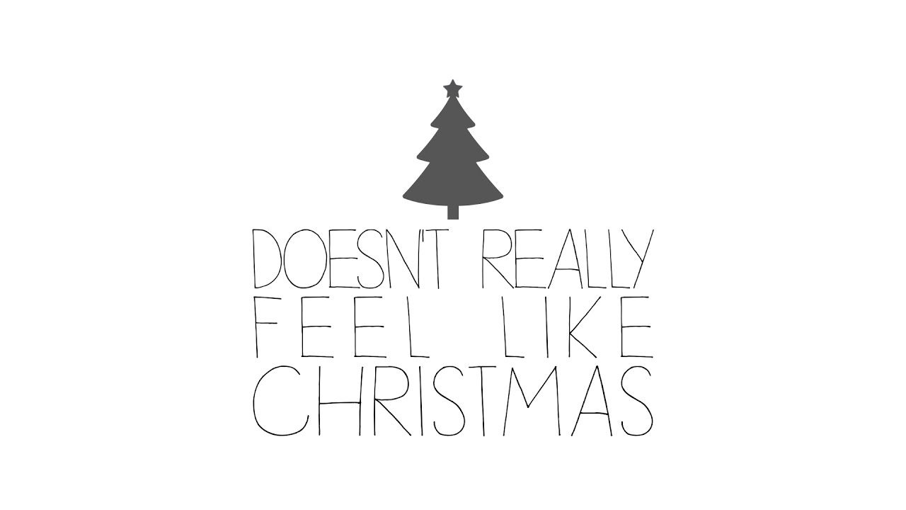 Doesn\'t Really Feel Like Christmas | Original - YouTube