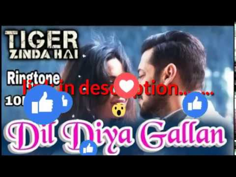 Dil diya gallan || ringtone download || salman khan || Tiger zinda hai letest