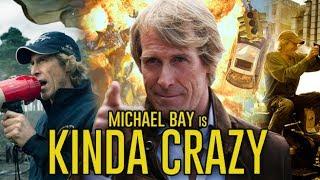 Michael Bay is Kinda Crazy