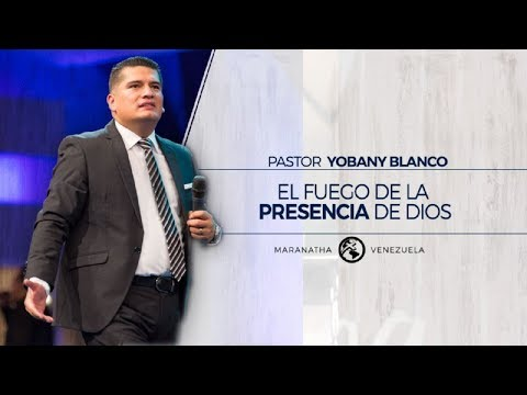 El Fuego de la Presencia de Dios - Pastor Yobany Blanco