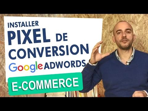 Installer un Pixel de Conversion Google Adwords