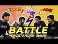 BATTLE PENGETAHUAN UMUM: KAKAK VS ADIK! (Ronde 1)