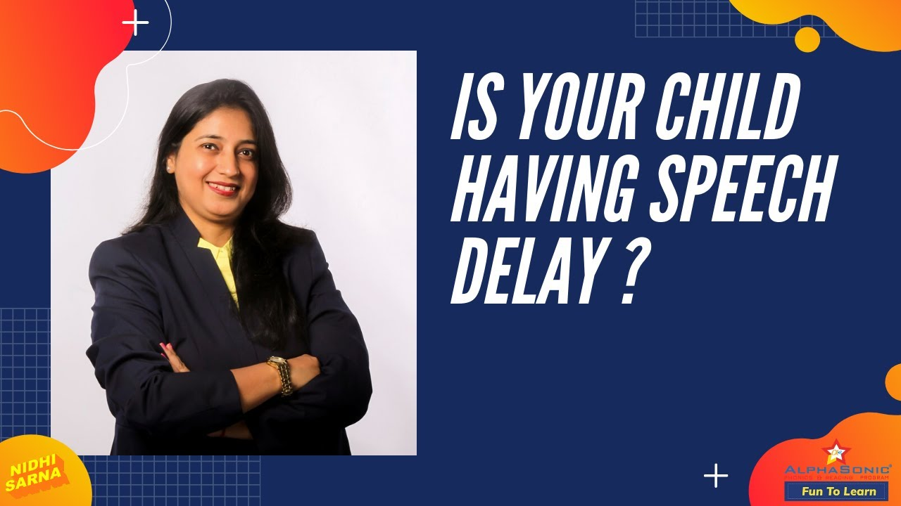What can cause speech delay? Is your child having speech ...